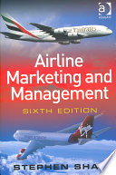 """""""Airline Marketing and Management"""" by Stephen Shaw"""