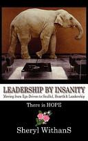Leadership By Insanity