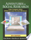 """""""Adventures in Social Research: Data Analysis Using SPSS 14.0 and 15.0 for Windows"""" by Earl R. Babbie, Fred Halley, Jeanne Zaino"""