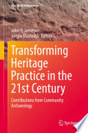 Transforming Heritage Practice in the 21st Century Book