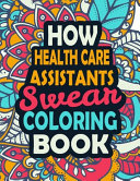 How Health Care Assistants Swear Coloring Book