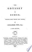 The Iliad of Homer  Translated from the Greek by Alexander Pope   A General View of the Epick Poem  and of the Iliad and Odyssey  Extracted from Bossu  Postscript by Mr Pope  The Odyssey  Homer s Battle of the Frogs and Mice  By Mr Archdeacon Parnell  Corrected by Mr Pope   A New Edition Book