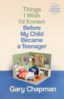 Things I Wish I d Known Before My Child Became a Teenager Book