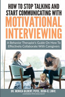 How to Stop Talking and Start Communicating with Motivational Interviewing