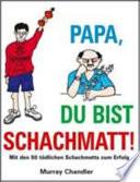 Papa Du Bist Schachmatti!