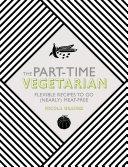 The Part-Time Vegetarian [Pdf/ePub] eBook