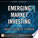 Emerging Market Investing  : What You Need to Know