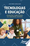Tecnologias e Educação: Inovações Curriculares na Concepção Docente