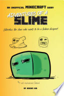 Adventures of a Slime  An Unofficial Minecraft Diary
