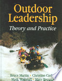 """Outdoor Leadership: Theory and Practice"" by Bruce Martin, Christine Cashel"