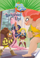 Switched Up   DC Super Hero Girls