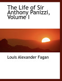 The Life of Sir Anthony Panizzi