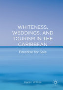 Whiteness, Weddings, and Tourism in the Caribbean