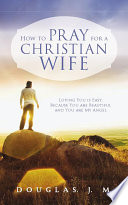 How To Pray For A Christian Wife