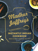 Madhur Jaffrey's Essential Indian Instant Pot Cookbook