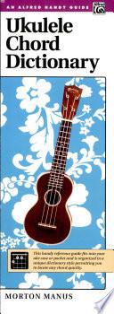 Ukulele Chord Dictionary : Handy Guide