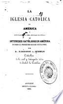 La iglesia catolica en América, ó Refutacion a la obra
