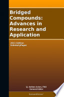 Bridged Compounds  Advances in Research and Application  2011 Edition