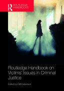 Routledge Handbook on Victims' Issues in Criminal Justice