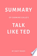 Summary of Carmine Gallo's Talk Like TED by Swift Reads