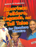 American Folklore  Legends  and Tall Tales for Readers Theatre