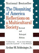 The Disuniting of America: Reflections on a Multicultural Society ...