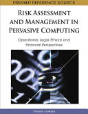 Risk Assessment and Management in Pervasive Computing  Operational  Legal  Ethical  and Financial Perspectives
