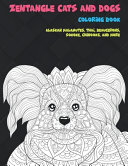 Zentangle Cats and Dogs   Coloring Book   Alaskan Malamutes  Thai  Beaucerons  Sokoke  Chinooks  and More