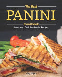 The Best Panini Cookbook