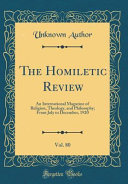 The Homiletic Review, Vol. 80