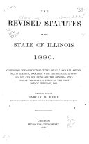 The Revised Statutes of the State of Illinois  1880