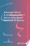 Advanced Silicon   Semiconducting Silicon Alloy Based Materials   Devices Book