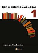 Libri e autori di oggi e di ieri