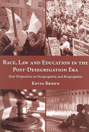Race Law And Education In The Post Desegregation Era