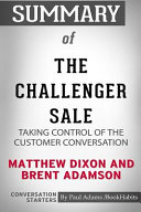 Summary of the Challenger Sale by Matthew Dixon and Brent Adamson: Conversation Starters
