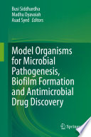 Model Organisms for Microbial Pathogenesis, Biofilm Formation and Antimicrobial Drug Discovery
