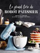 Pdf Le grand livre du robot pâtissier Telecharger