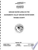 Ground water levels in the Sacramento Valley ground water basin, Tehama County