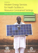 Access to Modern Energy Services for Health Facilities in Resource constrained Settings