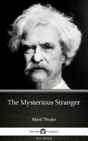 The Mysterious Stranger by Mark Twain   Delphi Classics  Illustrated