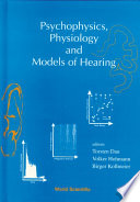 Psychophysics  Physiology And Models Of Hearing
