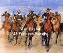 Max Brand  13 Western Novels