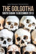 The Golgotha  South Sudan 15 December 2013