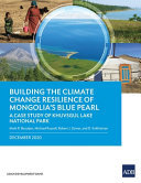 Building the Climate Change Resilience of Mongolia s Blue Pearl Book
