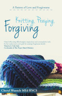 Knitting, Praying, Forgiving