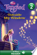 Disney Reader Disney Princess Tangled: Outside My Window