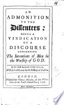 An Admonition to the Dissenting Inhabitants of the Diocess of Derry, concerning a book ... by Mr. J. Boyse, entitled, Remarks on a late Discourse of William and Bishop of Derry, concerning the Inventions of Men, in the Worship of God