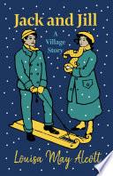 Jack and Jill   A Village Story
