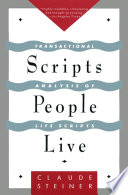 """""""Scripts People Live: Transactional Analysis of Life Scripts"""" by Claude Steiner"""