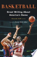 Basketball  Great Writing About America s Game Book
